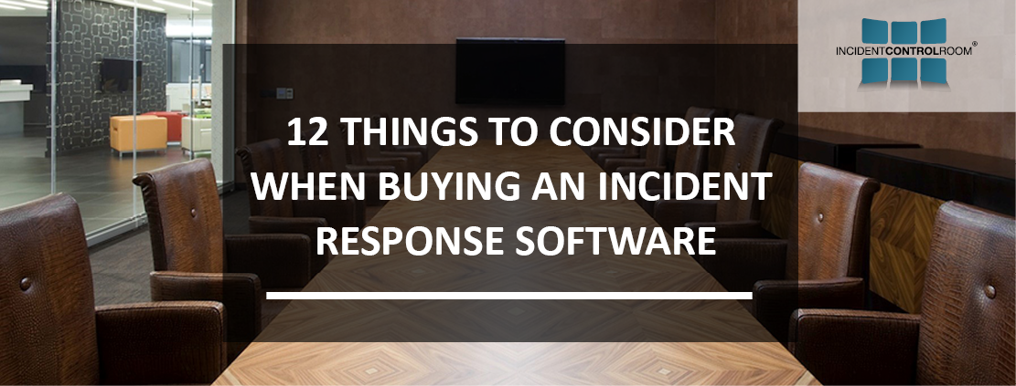12 things to consider when buying an incident response software